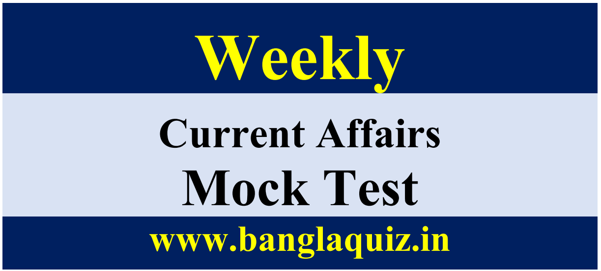 Weekly Current Affairs Mock Test